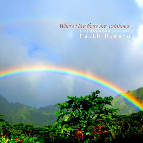 Where I Live There are Rainbows (Live Hawaiian Concert)