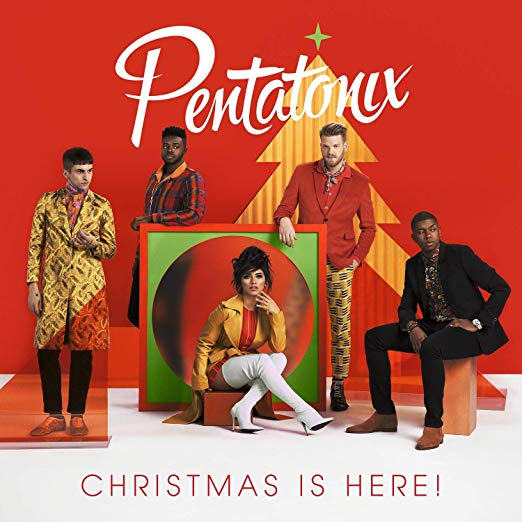 PENTATONIX   CHRISTMAS IS HERE