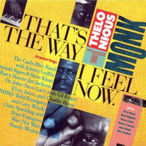 That's The Way I Feel Now: A Tribute To Thelonious Monk