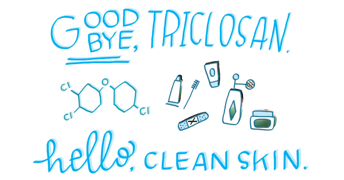 Say Goodbye To Triclosan, Hello To Clean Skin: Five Reasons Why We're Applauding The FDA's New Ban