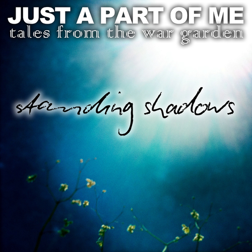 Just A Part Of Me (Tales From The War Garden)