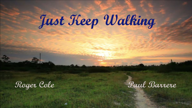 Just Keep Walking