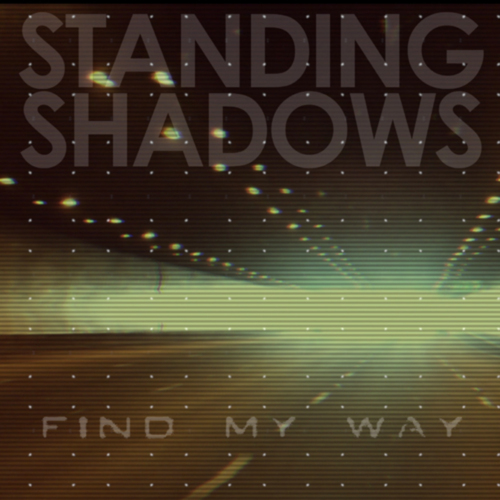 Standing Shadows 'Find My Way'