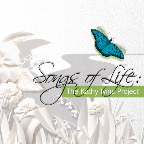 Songs of Life: The Kathy Ivins Project