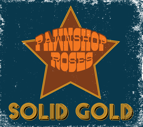 Solid Gold album from Pawnshop Roses