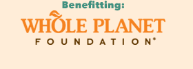 Benefitting Whole Planet Foundation